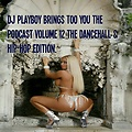 Dj Playboy Podcast vol 12. Nov1 2015.mp3 Look out for more mixes tape coming soon.
