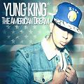 Yung King-The American Dream Mixtape