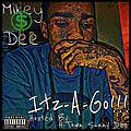 Mikey Dee Ft. Kidd Kushton- You Kno Im Gettin Stoned