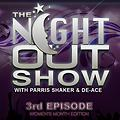 The Night Out Show 6th Episode