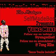 Yung Mike Self made Boss - Free Online Music