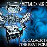 El Galacktico The Beat Former - Free Online Music