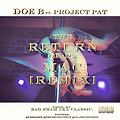 Doe B - The Return of Da Mac ft. Project Pat [REMIX] prod by @classichiphop