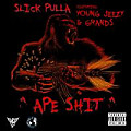 Ape Shit (Feat. Young Jeezy & Grands)