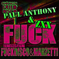 ZXX, Paul Anthony - Fuck (Original Mix)