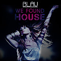 We Found House (3LAU Big Room Bootleg)