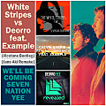 White Stripes vs Deorro feat. Example - We'll be Coming Seven Nation Yee (Vicetone Ultra Mashup) [Jano Aki Remake]