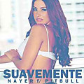 Suavemente (Feat. Pitbull & Mohombi) [Prod. by RedOne]