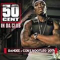 50 Cent - In The Club (Dandee x Coby Bootleg 2017) [www.djdandee