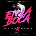 Alex Kyza Ft Lary Over - En La Boca