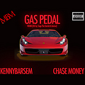 Gas Pedal Remix ft. Cha$e Money (OG by_ Sage The Gemini)