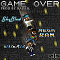 Game Over Ft. Mega Ran & WhizKid (Prod. Raisi K.)