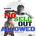 Aligata - No Sell Out Allowed(Prod. by Drum Kain)