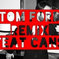 Jay-Z - Tom Ford ( Remix Feat. Cans )