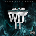 Wit It ft French Montana, Rick Ross, Mally Mall, Detail (Produced by Detail) 1