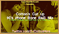 DJ Cotton 90's R&B Phone Bone Mix