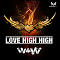 W&W – Love High High (Extended Mix)