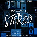 Stereo_Jay Laurns