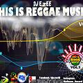DJ Ezee This Is Reggae mixtape vol.1 2019