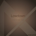Lowdown (Marc Prick Edit)