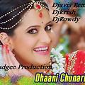 Exclusive Dhaani Chunariya Remix(Super Nani)