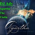 DJ Ady - Agartha And The Electric Violin