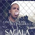 2013_° Sacala For.Cheko El Rey Del Palabreo((PROD BY WEST POINT RECORDS BEAT BY DANNY BOY FX))
