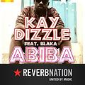 Kay Dizzle ft Blaka - Abiba [Prod by Sammie Blacc]