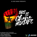 DJ DEE MONEY PRESENTS THIS IS GHANA