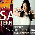 Give it to me now Sax (Dj GuRRu RmX Bootleg)-Flow Reena(hoxygen & the trupers RmX)  Vs Teknova