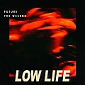 Future & The Weeknd - Low Life