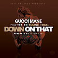 Down On That Ft. Young Thug (Prod. By Cassius Jay)