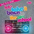 DJ Kriz Stylez - Let's Take It Back To The Old School - LMP