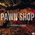 Pawn Shop [Remix] (Feat. @TheRealJaeBeez)