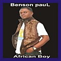 Benson pauL.......with his song....titled ..African Boy