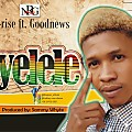 Ayelele ft Goodnews(prod by sammy whyte)