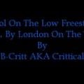 B-Critt AKA Crittical - Kool On The Low [Prod. By London On The Track]