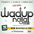 No Time to Waste _Wadupnaija.com