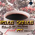 Road SQUAD Feat AT - Kikombe cha KAHAWA