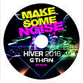 MAKE SOME NOISE ® CLUB40 HIVER 2016 By Ethan