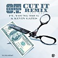 OT Genasis - Cut It (Remix) (Feat. Young Thug & Kevin Gates)