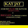 KAY JAY - Started from the Bottom [KAYJAY_RAPS]