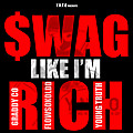 Swag Like Im Rich (Feat. Graddy Co & Young Truth)