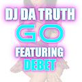 DJ Da Truth Feat. Debet-Go (Clean Version)