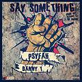 Say Something (feat. Danny T.)