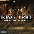 Brand New Freestyle 2013 - When Kingdom Come by King Trill