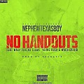 Nephew Texas Boy ft Waka Flocka Young Buck Wooh Da Kid - No Handouts
