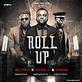 Au-Pro Ft Yung L, & Endia - Roll Up