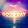 Chime & LoneMoon - Good Day