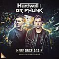 Hardwell & Dr Phunk - Here Once Again (Extended Mix)